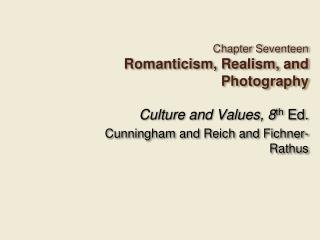 Chapter Seventeen Romanticism, Realism, and Photography
