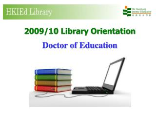 2009/10 Library Orientation Doctor of Education