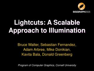 Lightcuts: A Scalable Approach to Illumination