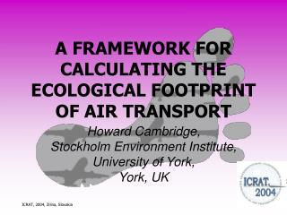 A FRAMEWORK FOR CALCULATING THE ECOLOGICAL FOOTPRINT OF AIR TRANSPORT
