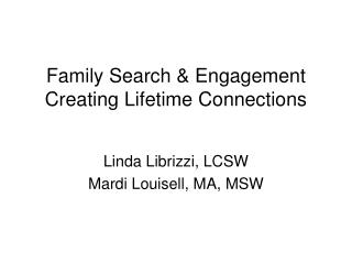 Family Search & Engagement Creating Lifetime Connections
