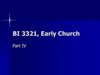 BI 3321, Early Church
