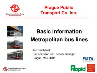 Prague Public Transport Co. Inc .