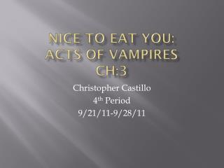 Nice to eat you: Acts of vampires ch:3