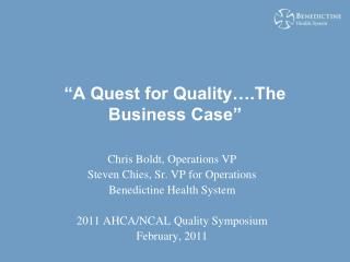 """A Quest for Quality….The Business Case"""