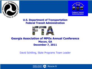 U.S. Department of Transportation Federal Transit Administration     Georgia Association of MPOs Annual Conference Macon