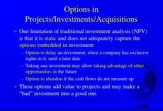 Options in Projects/Investments/Acquisitions