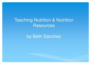 Teaching Nutrition & Nutrition Resources by Beth Sanchez