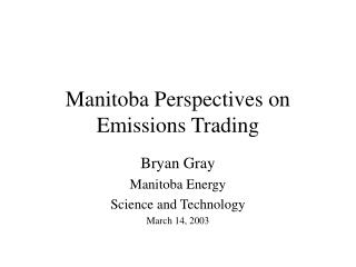 Manitoba Perspectives on Emissions Trading