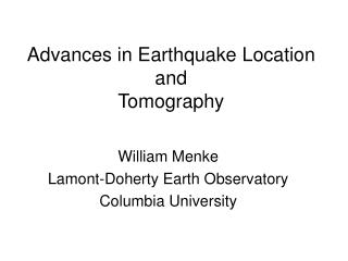 Advances in Earthquake Location and Tomography