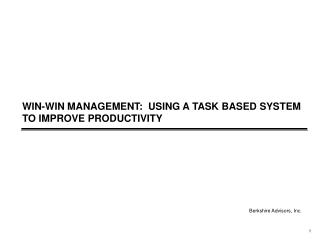WIN-WIN MANAGEMENT:  USING A TASK BASED SYSTEM TO IMPROVE PRODUCTIVITY