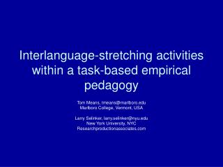 Interlanguage-stretching activities within a task-based empirical pedagogy