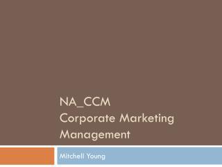 NA_CCM Corporate Marketing Management