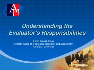 Understanding the Evaluator's Responsibilities