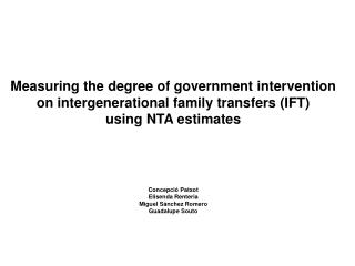 Measuring the degree of government intervention  on intergenerational family transfers (IFT)