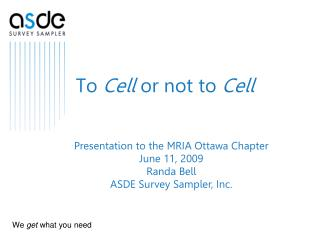To Cell or not to Cell