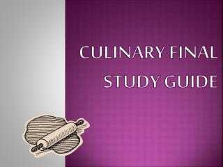Culinary Final Study Guide