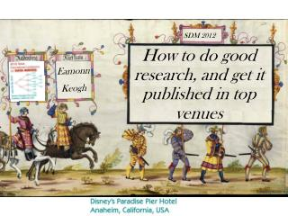 How to do good research, and get it published in top venues