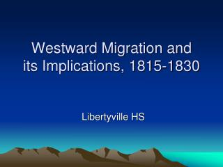 Westward Migration and its Implications, 1815-1830