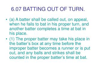 6.07 BATTING OUT OF TURN.
