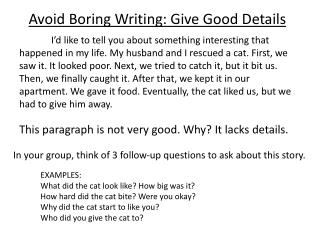 Avoid Boring Writing: Give Good Details
