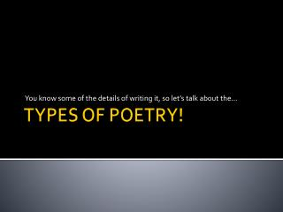 TYPES OF POETRY!
