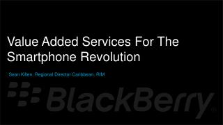 Value Added Services For The Smartphone Revolution