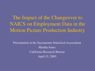 The Impact of the Changeover to NAICS on Employment Data in the Motion Picture Production Industry