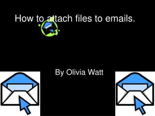 How to attach files to emails.
