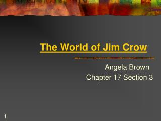 The World of Jim Crow