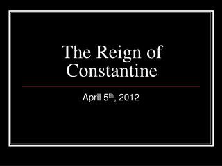 The Reign of Constantine