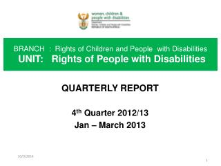 QUARTERLY REPORT 4 th  Quarter 2012/13 Jan – March 2013