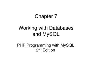 Chapter 7 Working with Databases and MySQL