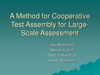 A Method for Cooperative Test Assembly for Large-Scale Assessment