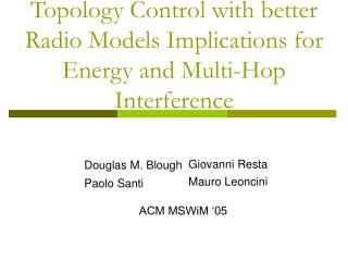 Topology Control with better Radio Models Implications for Energy and Multi-Hop Interference