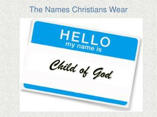 The Names Christians Wear