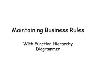 Maintaining Business Rules