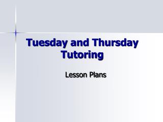Tuesday and Thursday Tutoring