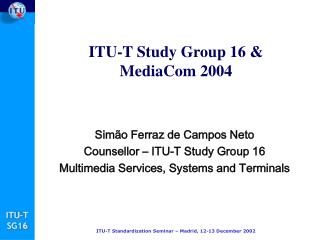 ITU-T Study Group 16  & MediaCom 2004