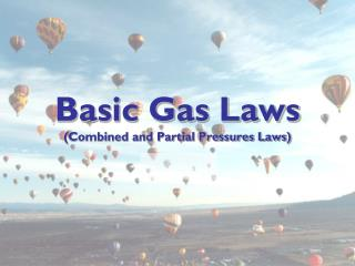 Basic Gas Laws (Combined and Partial Pressures Laws)