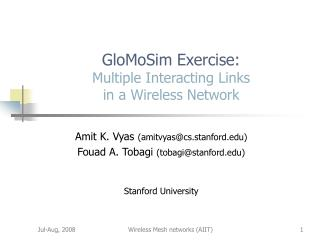 GloMoSim Exercise: Multiple Interacting Links in a Wireless Network