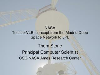 NASA Tests e-VLBI concept from the Madrid Deep Space Network to JPL