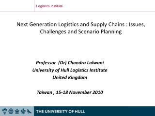 Next Generation Logistics and Supply Chains : Issues, Challenges and Scenario Planning