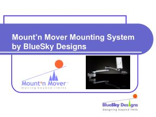 Mount'n Mover Mounting System by BlueSky Designs