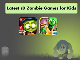 Latest 3D Zombie Games for Kids