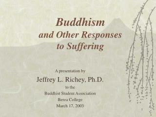 Buddhism  and Other Responses to Suffering