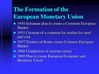 The Formation of the European Monetary Union