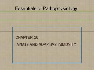 Chapter 15 Innate and Adaptive Immunity
