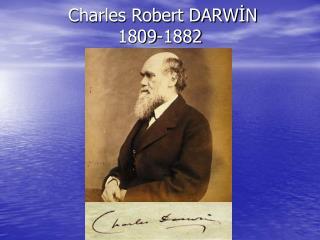 Charles Robert DARWİN 1809-1882
