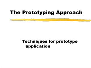 The Prototyping Approach